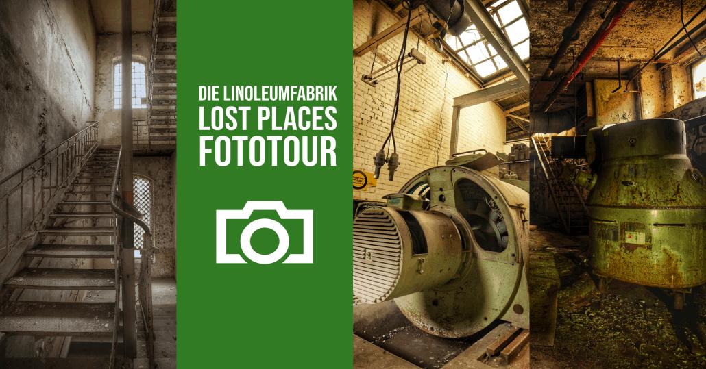Die Linoleumfabrik -Lost Places Fototour
