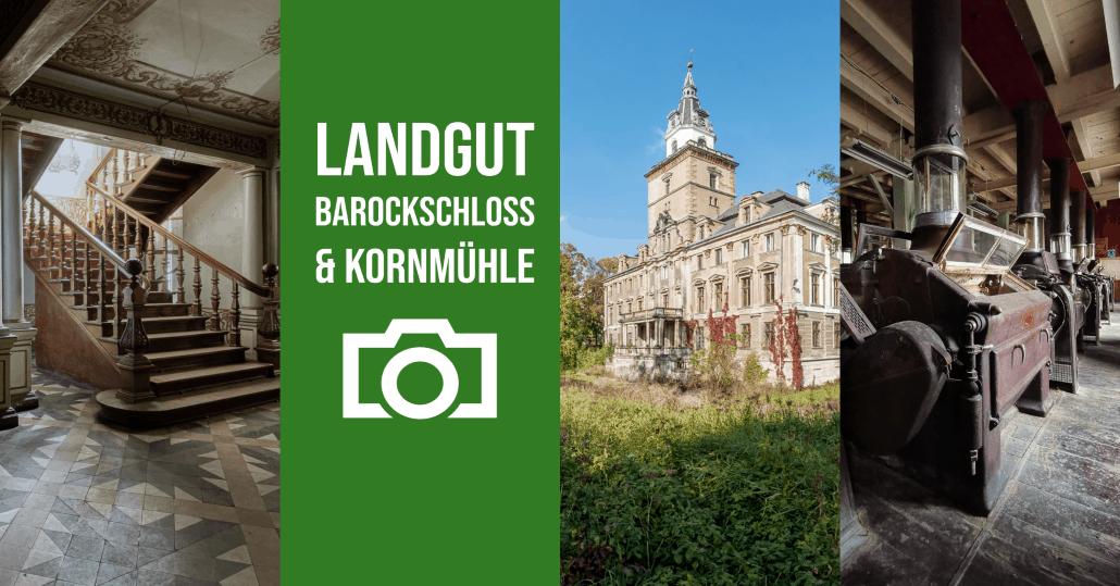 Landgut Barockschloss und Kornmühle - Lost Places Fototour